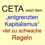 """CETA setzt dem """"entgrenzten Kapitalismus"""" viel zu schwache Regeln"""