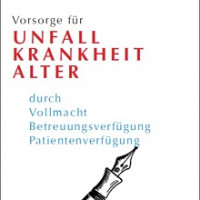 Vorsorge für Unfall, Krankheit und Alter - Broschüre des Bayerischen Staatsministerium für Justiz